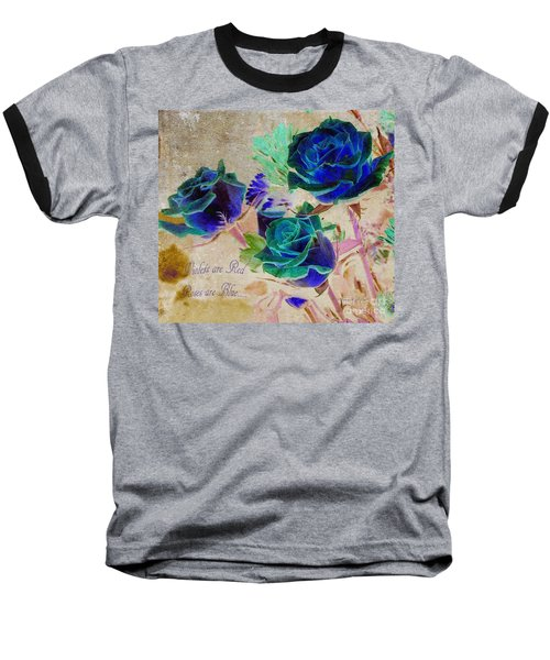 Violets Are Red- Roses Are Blue Baseball T-Shirt
