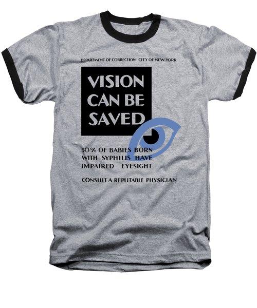 Vision Can Be Saved - Wpa Baseball T-Shirt