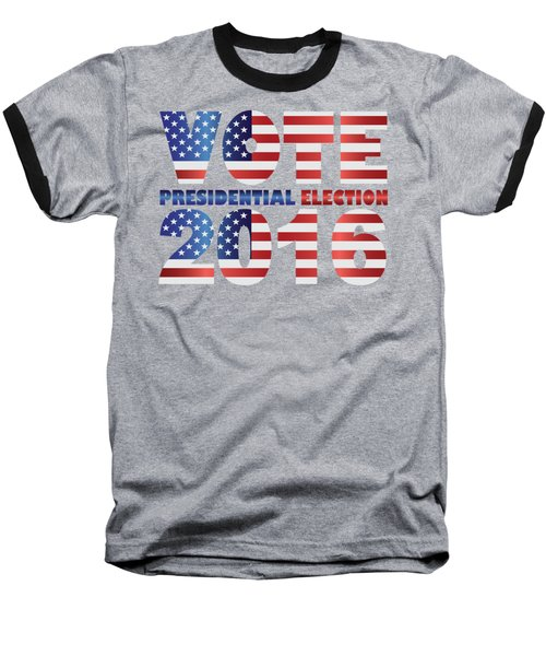 Vote 2016 Usa Presidential Election Illustration Baseball T-Shirt