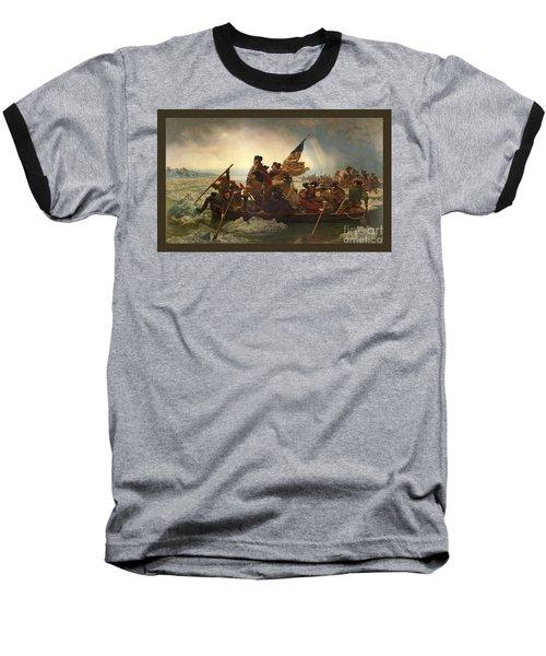 Washington Crossing The Delaware Baseball T-Shirt by John Stephens