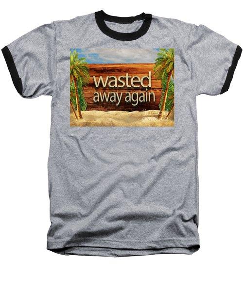 Wasted Away Again Jimmy Buffett Baseball T-Shirt