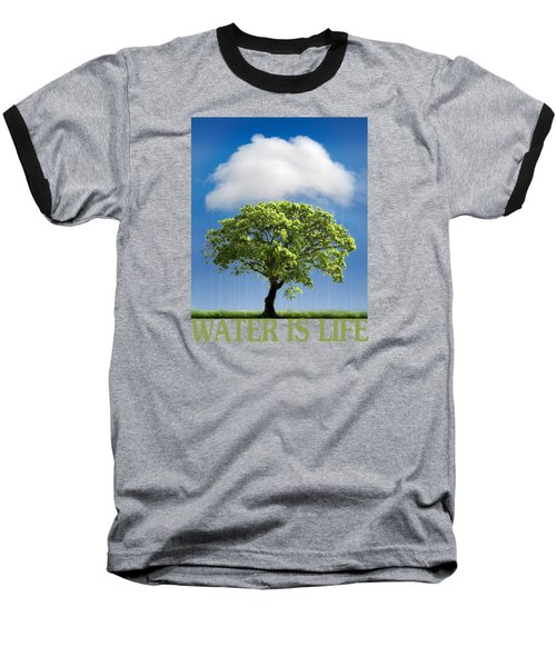 Water Is Life Baseball T-Shirt
