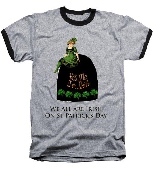 We All Irish This Beautiful Day Baseball T-Shirt