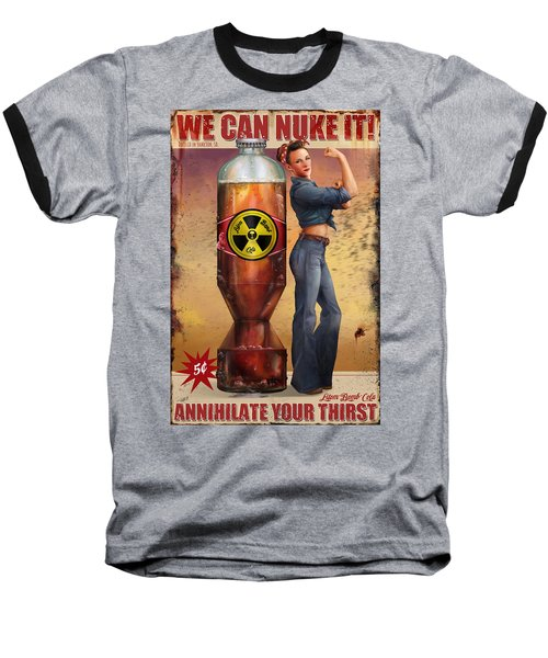Baseball T-Shirt featuring the digital art We Can Nuke It by Steve Goad