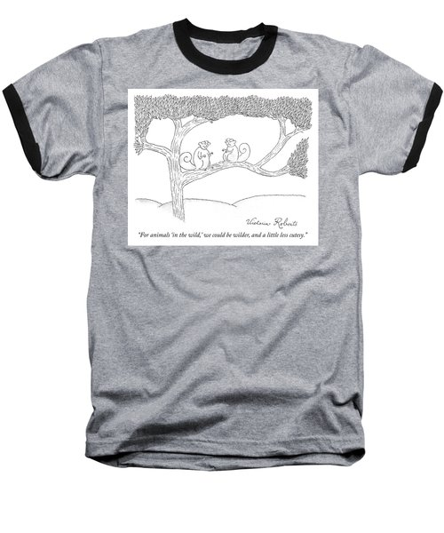 We Could Be Wilder Baseball T-Shirt