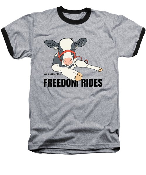 We Do It For The Freedom Rides Baseball T-Shirt