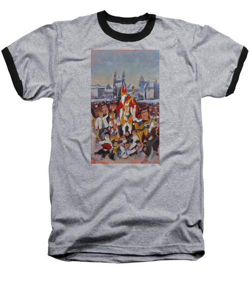 Baseball T-Shirt featuring the painting Welcoming Saint Nicolas In Maastricht by Nop Briex