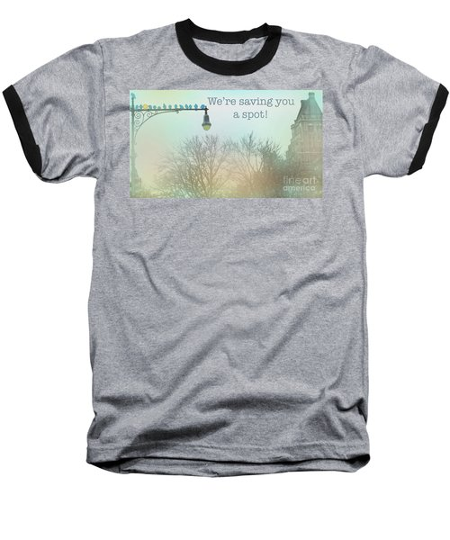 Baseball T-Shirt featuring the photograph We're Saving You A Spot by Sandy Moulder