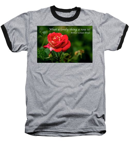 What A Lovely Thing A Rose Is Baseball T-Shirt