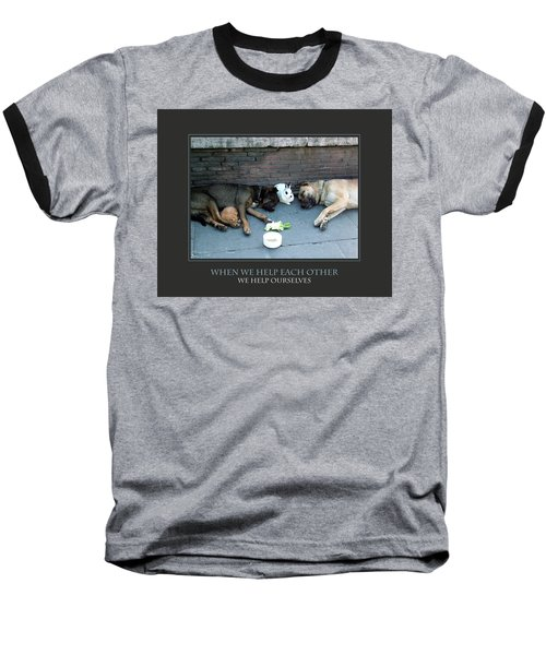 Baseball T-Shirt featuring the photograph When We Help Each Other by Donna Corless