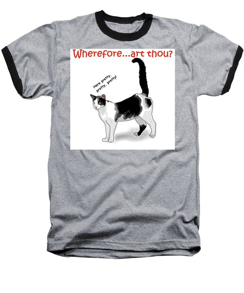 Wherefore...art Thou? Baseball T-Shirt