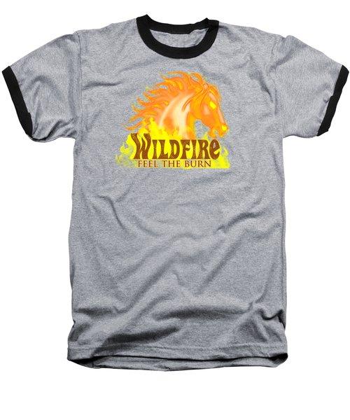 Wildfire - Feel The Burn Baseball T-Shirt