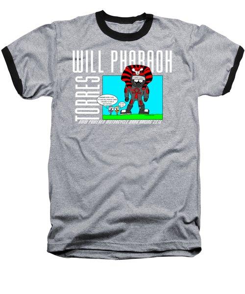Will Pharaoh Torres 002 Baseball T-Shirt