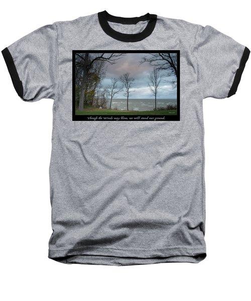Winds May Blow Baseball T-Shirt