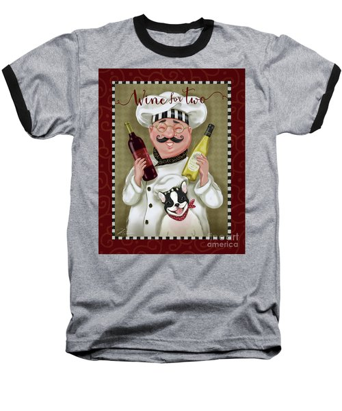 Wine Chef-wine For Two Baseball T-Shirt