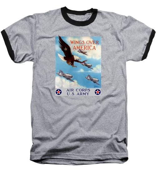 Wings Over America - Air Corps U.s. Army Baseball T-Shirt