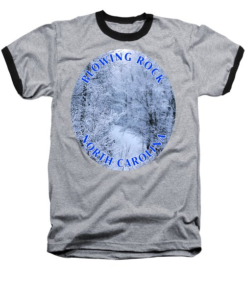Winter In Blowing Rock T-shirt Baseball T-Shirt