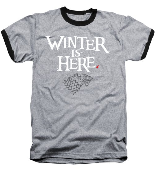 Winter Is Here - Stark Sigil Baseball T-Shirt