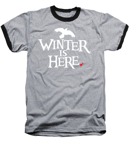 Winter Is Here - White Raven Baseball T-Shirt