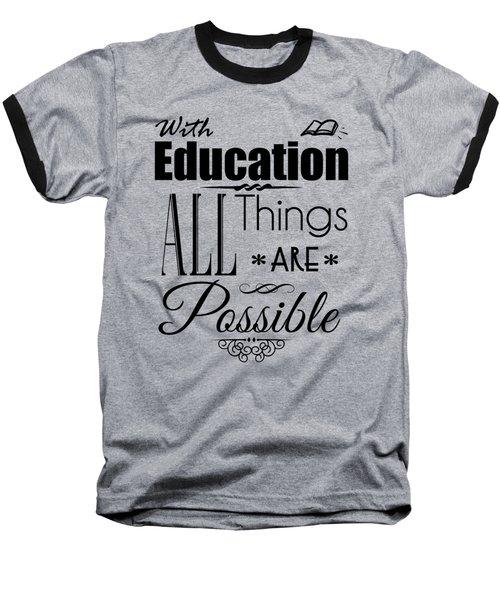 With Education Baseball T-Shirt