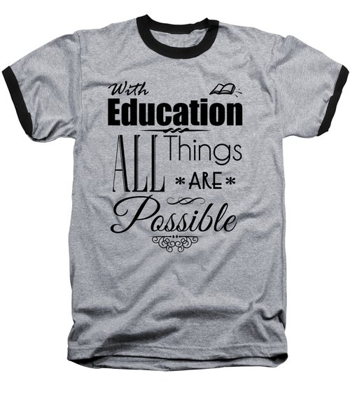With Education Baseball T-Shirt