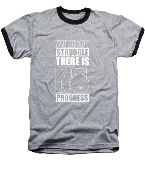 Without Struggle There Is No Progress Gym Motivational Quotes Poster Baseball T-Shirt