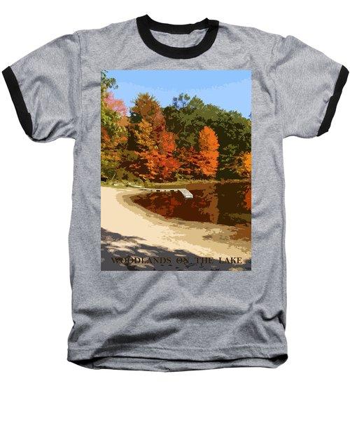Woodlands On The Lake Baseball T-Shirt
