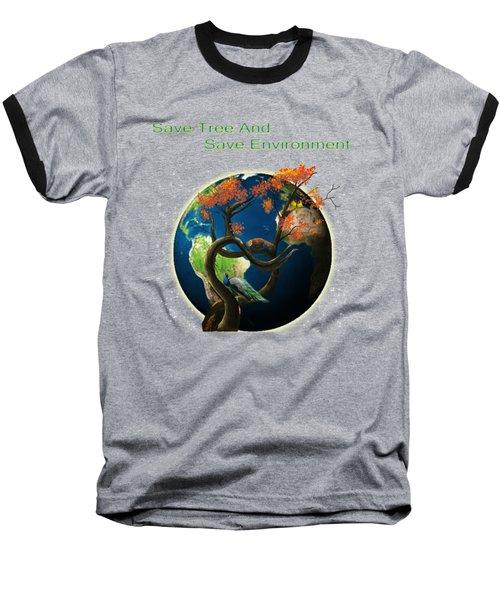 World Needs Tree Baseball T-Shirt