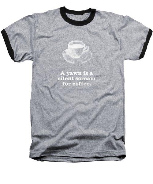 Yawn For Coffee Baseball T-Shirt