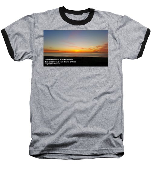 Yesterday Is Not Ours... Baseball T-Shirt