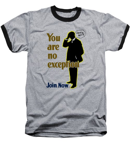 You Are No Exception - Join Now Baseball T-Shirt