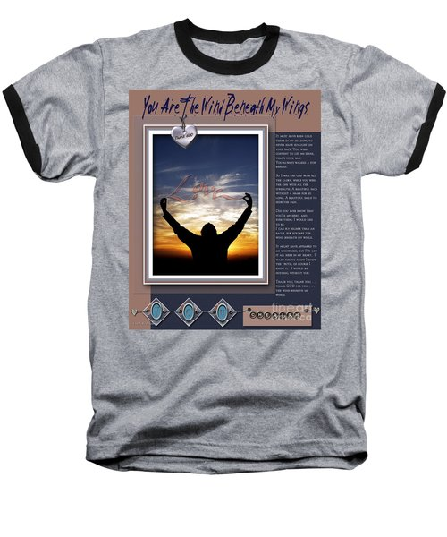Baseball T-Shirt featuring the digital art You Are The Wind Beneath My Wings by Kathy Tarochione