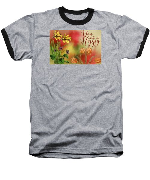 You Make Me Happy Baseball T-Shirt by Diana Boyd