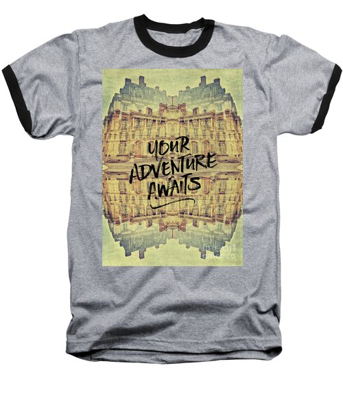 Your Adventure Awaits France Fontainebleau Chateau French Archit Baseball T-Shirt