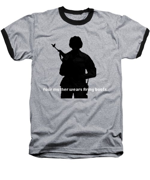 Baseball T-Shirt featuring the photograph Your Mother Wears Army Boots by Melany Sarafis