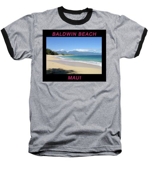 Baseball T-Shirt featuring the photograph Baldwin Beach Maui by Frank DiMarco