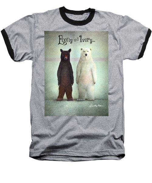 Ebony And Ivory... Baseball T-Shirt