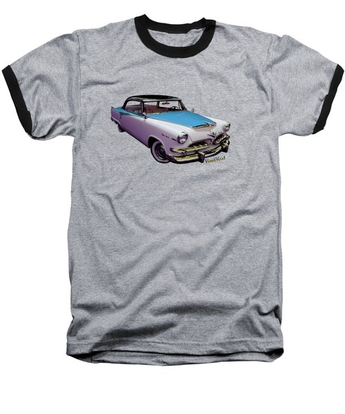 55 Dodge Hemi Hardtop Ahead Of The Pack-mobile Baseball T-Shirt