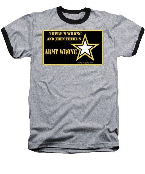 Army Wrong Baseball T-Shirt