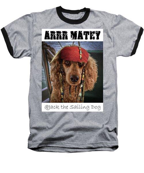 Arrr Matey Baseball T-Shirt