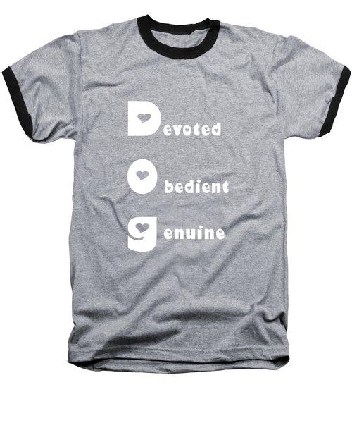Dog With White Words Baseball T-Shirt