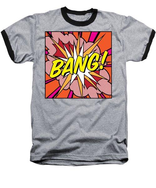 Bang Baseball T-Shirt