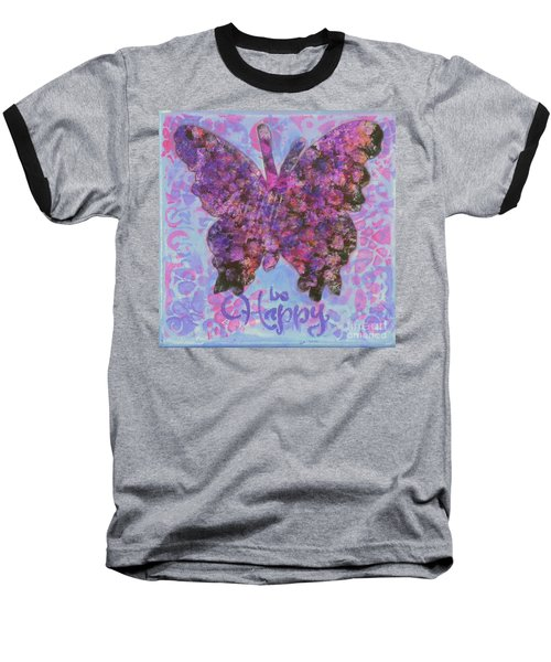 Be Happy 2 Butterfly Baseball T-Shirt