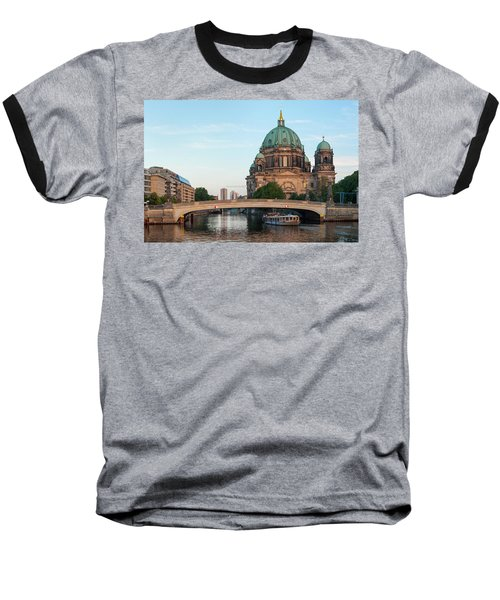 Berliner Dom And River Spree In Berlin Baseball T-Shirt