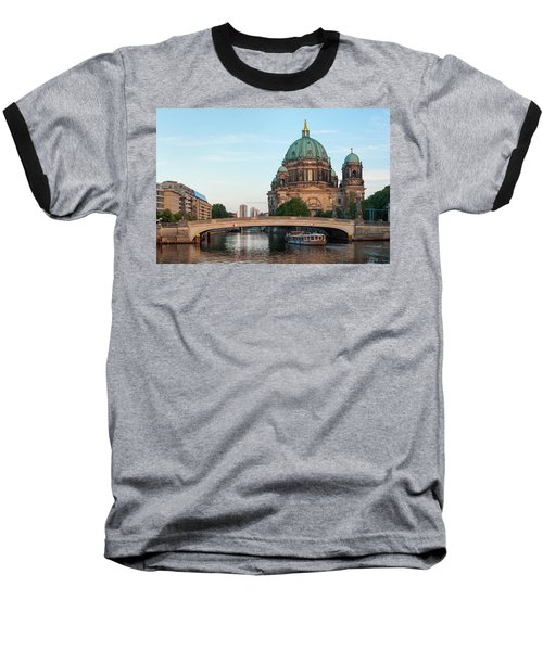 Berliner Dom And River Spree In Berlin Baseball T-Shirt