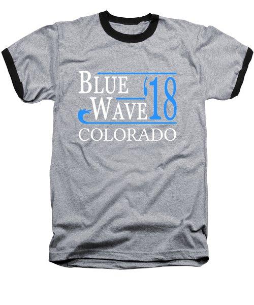 Blue Wave Colorado Vote Democrat 2018 Baseball T-Shirt