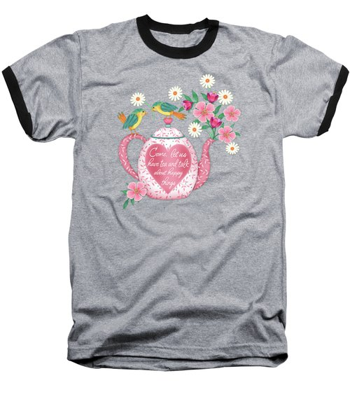 Come Let Us Have Tea Baseball T-Shirt