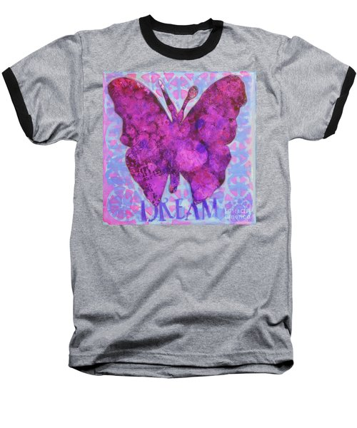 Dream Butterfly Baseball T-Shirt