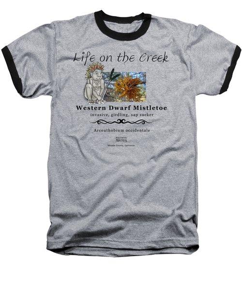 Dwarf Mistletoe Baseball T-Shirt