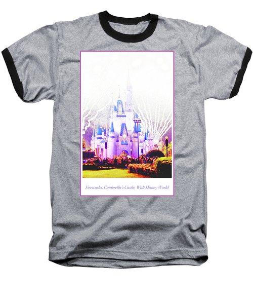 Fireworks, Cinderella's Castle, Magic Kingdom, Walt Disney World Baseball T-Shirt